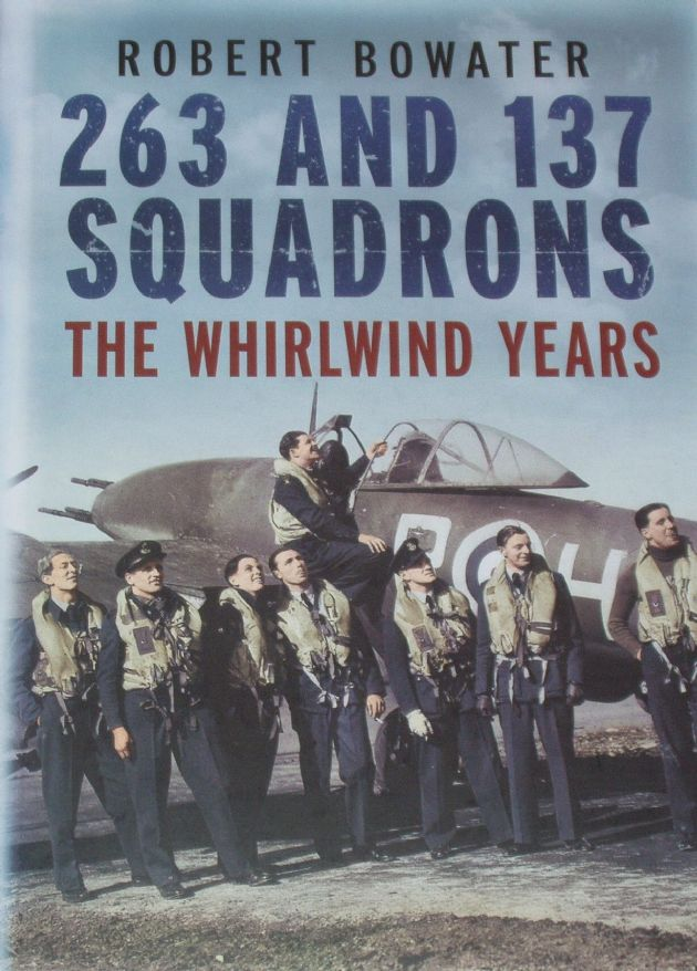 263 and 137 Squadrons - The Whirlwind Years, by Robert Bowater
